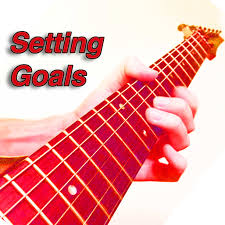 How To Set Guitar Goals For Quicker Results