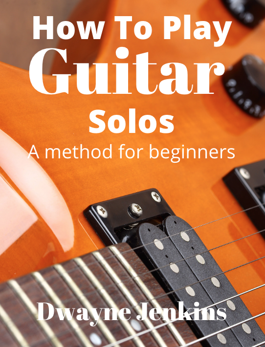 How To Play Guitar Solos